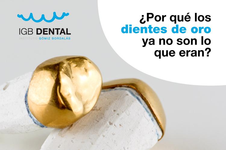 ¿Por qué los dientes de oro ya no son lo que eran?
